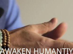 Awaken Humanity