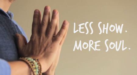 less show more soul