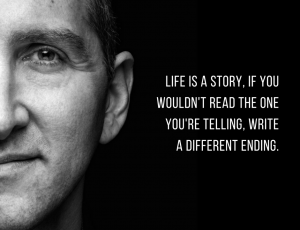 life-is-a-story-if-you-wouldnt-read-the-one-youre-telling-write-a-different-ending